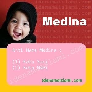 Ini Arti Nama Medina Dalam Islam Idenamaislami Com